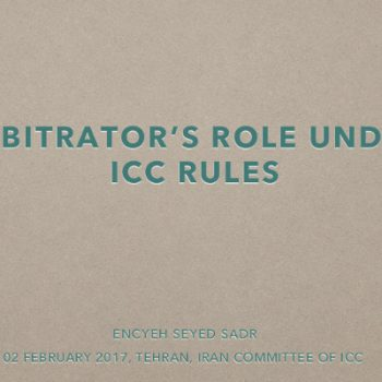 Presentation regarding Role of Arbitrators under New Arbitration Rules of ICC